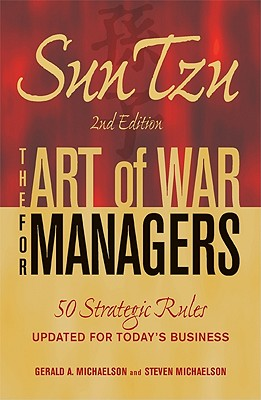 Sun Tzu: The Art of War for Managers By Michaelson, Gerald A./ Michaelson, Steven