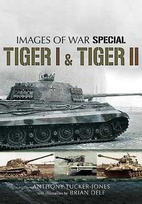 Tiger I and Tiger II By Tucker-jones, Anthony/ Delf, Brian (ILT)